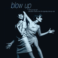 Blow Up A-Go-Go! Dancefloor Classics from the Legendary Blow Up Club