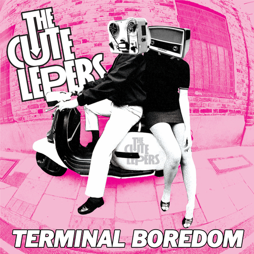 The Cute Lepers - Terminal Boredom