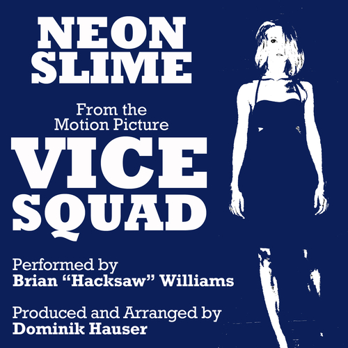 "Brian ""Hacksaw"" Williams - Neon Slime - From the Motion Picture ""Vice Squad"""