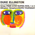Duke Ellington and His Orchestra Play Interpretations of Peer Gynt Suites and Suite Thursday