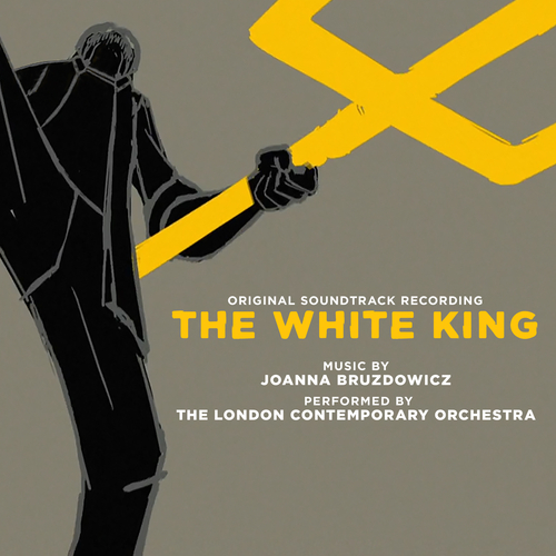 Joanna Bruzdowicz and London Contemporary Orchestra - The White King (Original Film Soundtrack)