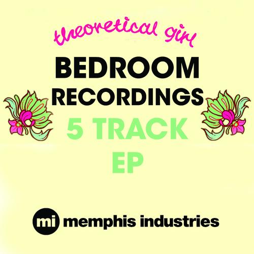 Theoretical Girl - Theoretical Girl Bedroom Recordings