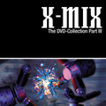 X-MIX - The DVD Collection Part III