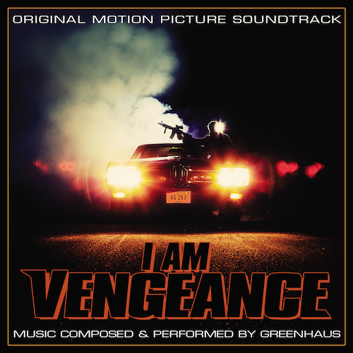Greenhaus - I Am Vengeance (Original Motion Picture Soundtrack)