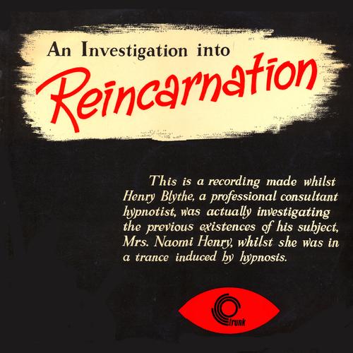 Harry Blythe - Investigation Into Reincarnation