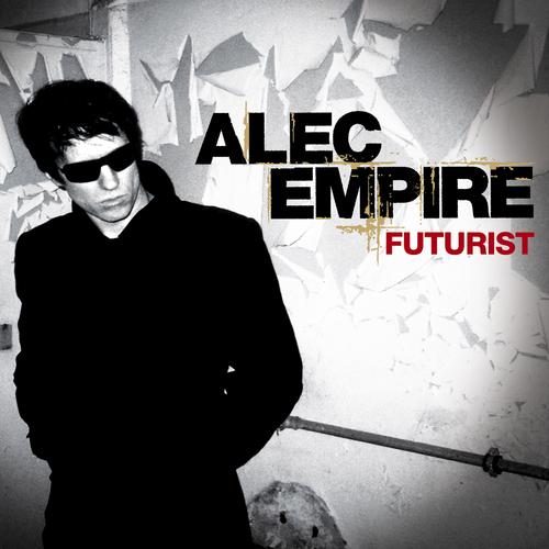 Alec Empire - Futurist