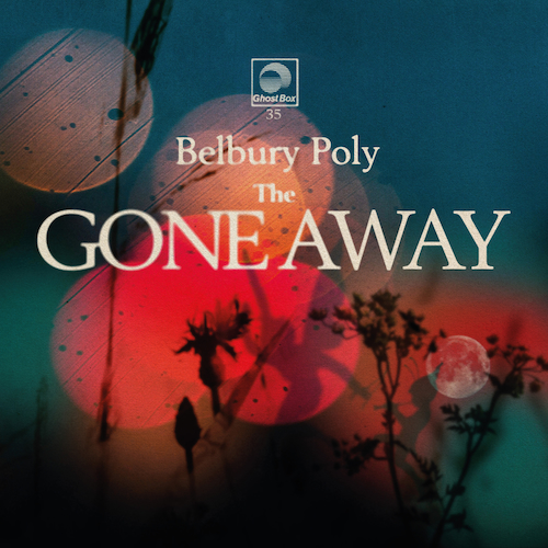Belbury Poly - The Gone Away