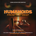 Humanoids from the Deep (Original Motion PIcture Soundtrack)