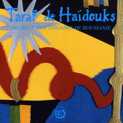 Taraf De Haïdouks - Musique des Tsiganes de Roumanie