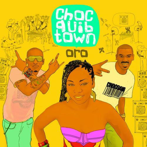 Choc Quib Town - Oro