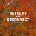 Retreat and Reconnect - Meditation Music Relax, New Age Music Meditation and Asian Meditation Music - Meditative Music for Meditation Retreat and Spa Retreats
