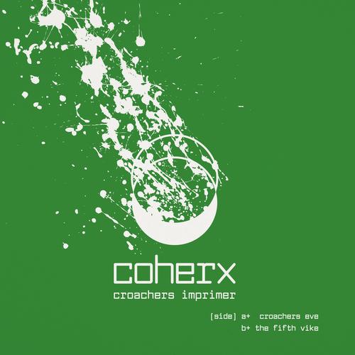 "Coherx - Croachers Imprimer 7"" (lathe)"