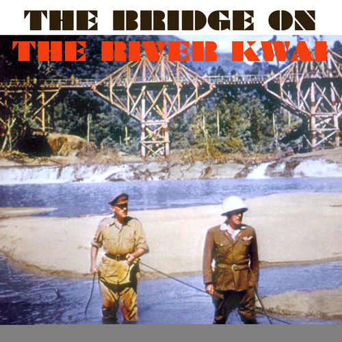 Malcolm Arnold and the Royal Philharmonic Orchestra - The Bridge On the River Kwai (Original Motion Picture Soundtrack)