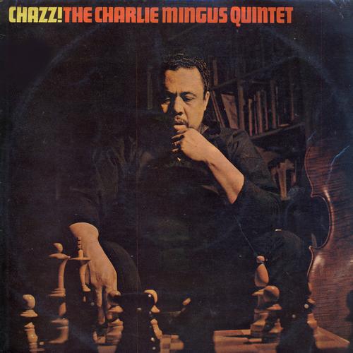 Charlie Mingus Quintet - Chazz