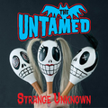 UNTAMED, THE - Strange Unknown