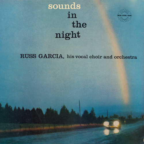Russ Garcia with His Choir and Orchestra - Sounds in the Night