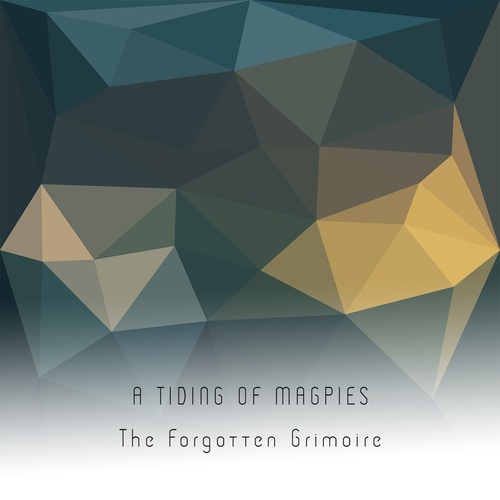 A Tiding Of Magpies - The Forgotten Grimoire