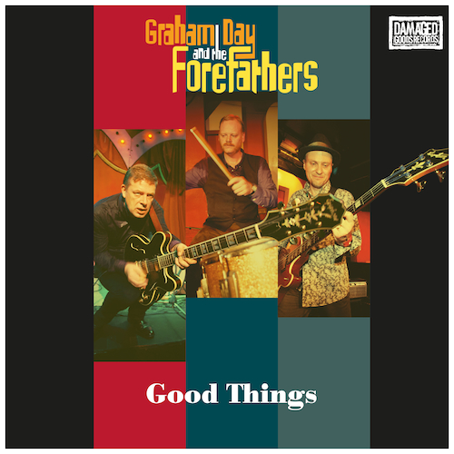 Graham Day and The Forefathers - Good Things
