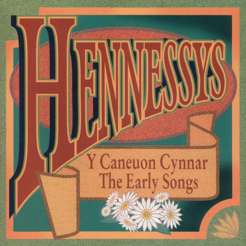 Hennessys - Y Caneuon Cynnar / The Early Songs