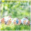 Relaxation Music Masters: Soothing Music for Meditaton and Stress Relief