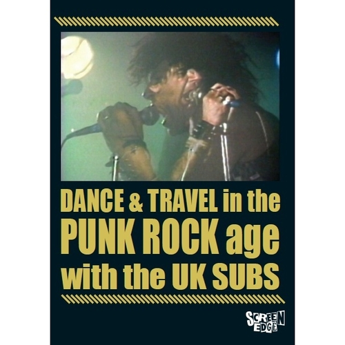 UK Subs - Dance & Travel in the Punk Rock Age :: Screen Edge