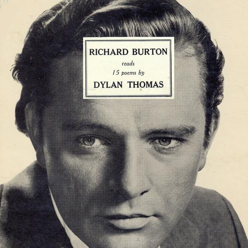 Richard Burton - Richard Burton Reads 15 Poems By Dylan Thomas