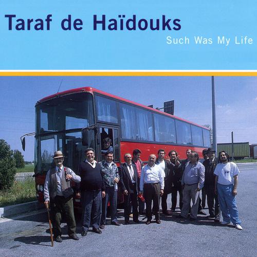 Taraf De Haïdouks - Such Was My Life