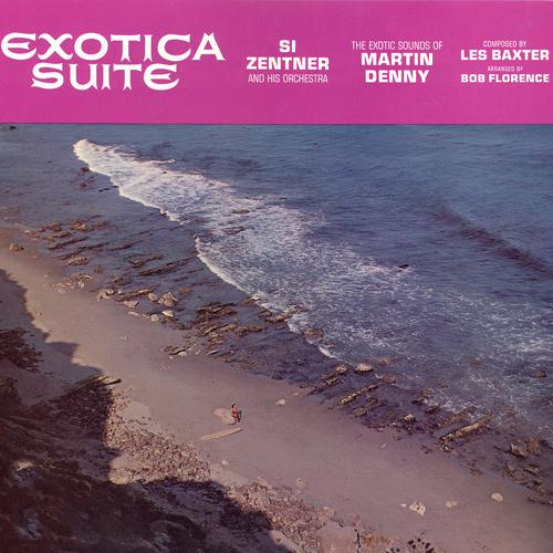 Si Zentner & Martin Denny - Exotica Suite