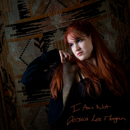 Jessica Lee Morgan - I Am Not