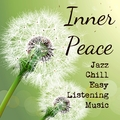 Inner Peace - Instrumental Jazz Chillout Easy Listening Music for Deep Relaxation Emotional Healing
