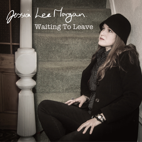 Jessica Lee Morgan - Waiting to Leave