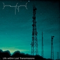 Life Within Lost Transmissions