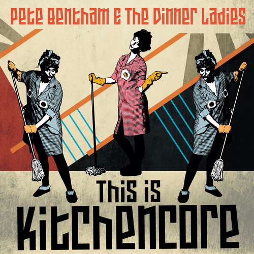 Pete Bentham and The Dinner Ladies - This Is Kitchencore