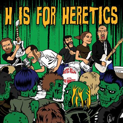 Eroctic Biljan & His Heretics - EROTIC BILJAN AND HIS HERETICS - H is For Heretics