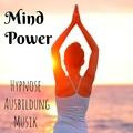 Mind Power - Hypnose Ausbildung Achtsamkeitsmeditation Gesundheit und Wohlbefinden Musik mit Süß Instrumental Natur Geräusche