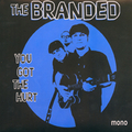 BRANDED, THE - You Got The Hurt