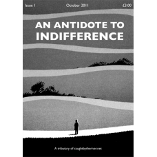 An Antidote To Indifference. Issue 1