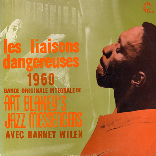 Art Blakey and His Jazz Messengers With Barney Wilen - Les Liasons Dangereuses (Remastered)