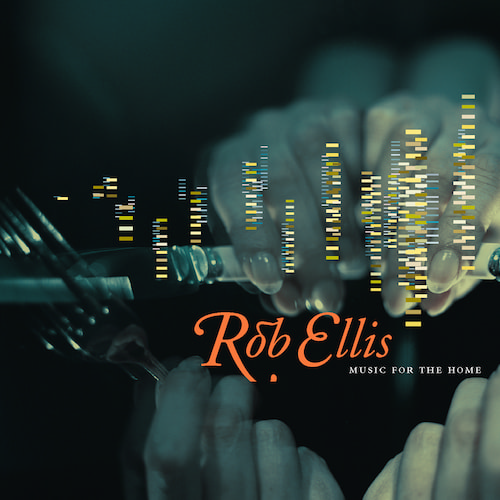 Rob Ellis - Music for the Home
