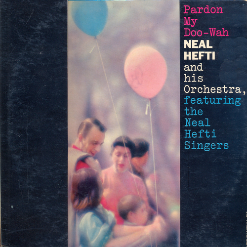 Neal Hefti And His Orchestra - Pardon My Doo-Wah