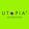 Utopia 2 (Original Television Soundtrack)