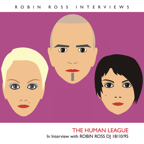 The Human League - Interview with Robin Ross 1995