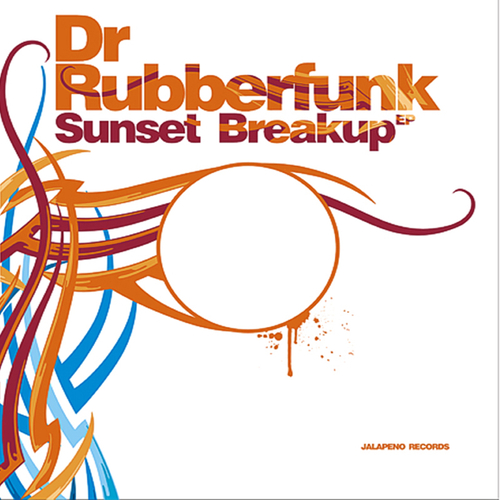 Dr. Rubberfunk - Sunset Breakup EP