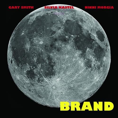 Gary Smith, Silvia Kastel, Ninni Morgia - Brand