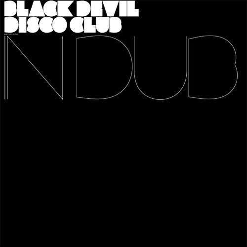 Black Devil Disco Club - Black Devil In Dub