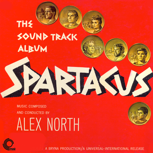 Alex North - Spartacus The Soundtrack Album (Remastered)