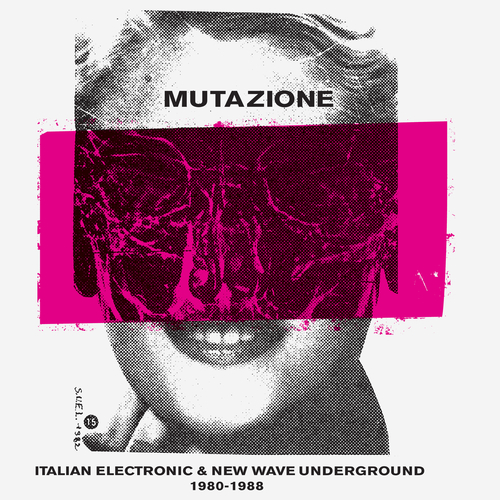 Various Artists - Mutazione - Italian Electronic & New Wave Underground 1980 - 1988 Compiled By Alessio Natalizia of Walls
