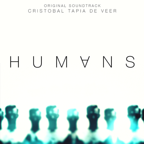 Cristobal Tapia de Veer - Humans (Original Soundtrack)