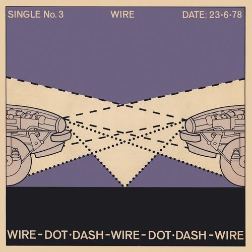 Wire - Dot Dash