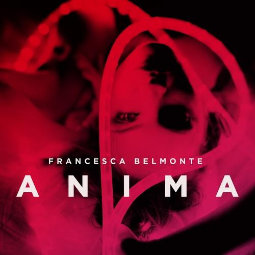 Francesca Belmonte - Anima (Deluxe Edition)